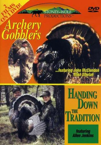 Archery Gobblers / Handing Down the Tradition