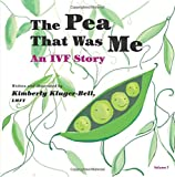 The Pea That Was Me: An IVF Story (Volume 7)
