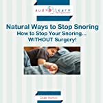 Natural Ways to Stop Snoring: How to Stop Your Snoring... WITHOUT Surgery! | Dale Horton