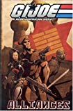 G.I. Joe Volume 4: Alliances (G. I. Joe: A Real American Hero!)