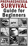 Preparedness and Survival Guide for Beginners (English Edition)