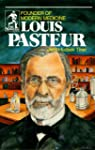 Louis Pasteur: Founder of Modern Medi...