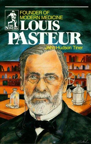 Louis Pasteur: Founder of Modern Medicine (Sowers.)