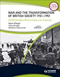 War & the Transformation of British Society: 1931-1951 (Gcse Modern World History for Edexcel) (034098435X) by Steve Waugh