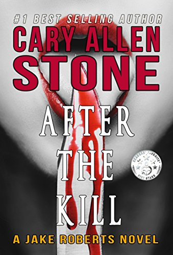 Book: After the Kill - A Jake Roberts Novel by Cary Allen Stone