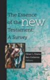 Essence of the New Testament: A Survey