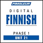 Finnish Phase 1, Unit 21: Learn to Speak and Understand Finnish with Pimsleur Language Programs | [Pimsleur]