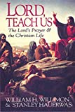 Lord Teach Us: The Lord's Prayer & the Christian Life (0687006147) by Stanley Hauerwas