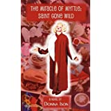 The Miracle Of Myrtle: Saint Gone Wild ~ Donna Ison