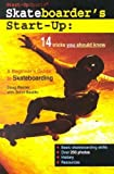 img - for Skateboarder's Start-Up: A Beginner's Guide to Skateboarding - 14 Tricks You Should Know book / textbook / text book
