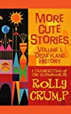 More Cute Stories Vol. 1: Disneyland History: Transcribed from the Original Audio Recordings