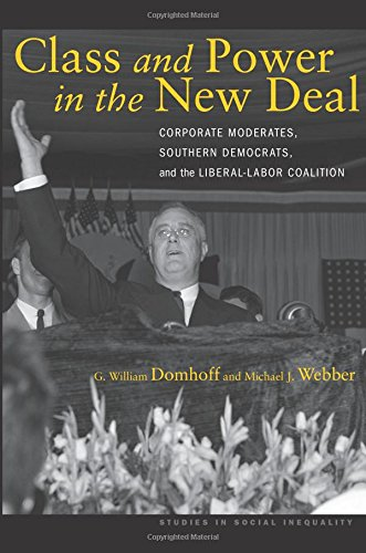 class-and-power-in-the-new-deal-corporate-moderates-southern-democrats-and-the-liberal-labor-coaliti