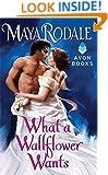 What a Wallflower Wants (Wallflower Trilogy Book 3)