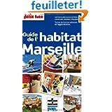 Guide de l'habitat Marseille (avec cartes, photos + avis des lecteurs)