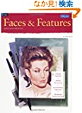 Oil Faces and Features: Learn to Paint Step by Step (How to Draw and Paint/Art Instruction Program)