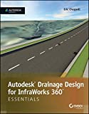 Autodesk Drainage Design for InfraWorks 360 Essentials: Autodesk Official Press