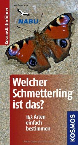 Welcher Schmetterling ist das?: 140 Arten einfach bestimmen