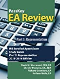 PassKey EA Review Part 3: Representation: IRS Enrolled Agent Exam Study Guide 2015-2016 Edition (Volume 3)