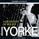 A Question of Belief (       UNABRIDGED) by Margaret Yorke Narrated by Rula Lenska