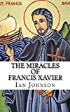 img - for The Miracles of Francis Xavier book / textbook / text book
