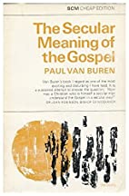 The Secular Meaning Of The Gospel by Paul…