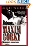 The Murder of Maxim Gorky: A Secret E...
