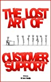 The Lost Art of Customer Support