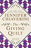 The Giving Quilt (Elm Creek Quilts Novels)