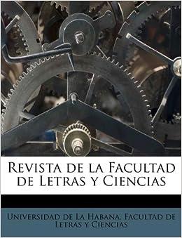 Revista de la Facultad de Letras y Ciencias (Spanish Edition) (Spanish