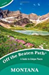 Montana Off the Beaten Path�: A Guide...