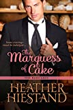 The Marquess of Cake (Redcakes Book 1) by Heather Hiestand