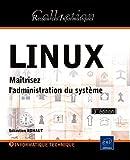 echange, troc Sébastien ROHAUT - LINUX - Maîtrisez l'administration du système [3ème édition]