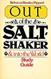 Out of the Saltshaker (Study Guide) (0877845328) by Pippert, Rebecca Manley