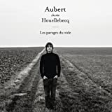 Aubert Chante Houellebecq