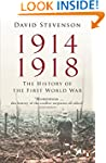 1914-1918: The History of the First W...