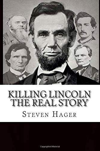 Killing Lincoln: The Real Story