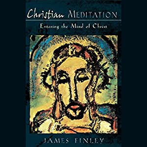 Meditation for Christians: Entering the Mind of Christ Speech