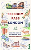 Mike Pentelow Freedom Pass London: Make the Most of Your Travel Pass - 25 Special Days Out (Bradt Travel Guides (Bradt on Britain))