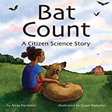 Bat Count: A Citizen Science Story Audiobook by Anna Forrester Narrated by Donna German