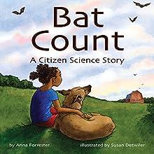 Bat Count: A Citizen Science Story | Livre audio Auteur(s) : Anna Forrester Narrateur(s) : Donna German