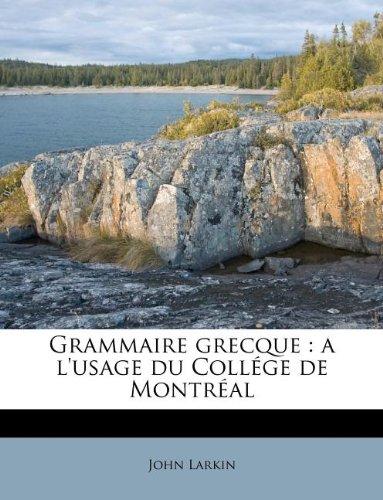 Grammaire grecque: a l'usage du Collége de Montréal