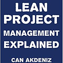 Lean Project Management Explained (       UNABRIDGED) by Can Akdeniz Narrated by Andrea Erickson