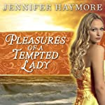Pleasures of a Tempted Lady: Donovan Series #3 (       UNABRIDGED) by Jennifer Haymore Narrated by Kate Reading