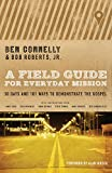 A Field Guide for Everyday Mission: 30 Days and 101 Ways to Demonstrate the Gospel