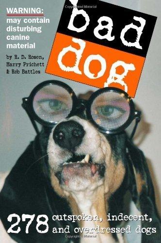 bad-dog-by-rosen-richard-dean-prichett-harry-battles-rob-2006-paperback