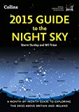 2015 Guide to the Night Sky: A month-by-month guide to exploring the skies above Britain and Ireland (Royal Observatory Greenwich)