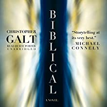 Biblical: A Novel (       UNABRIDGED) by Christopher Galt Narrated by Ray Porter