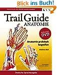 Trail Guide Anatomie: Anatomie prakti...