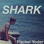 Shark | Rachel Yoder