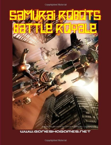 Samurai Robots Battle Royale: Miniatures Rules for Mecha Battles